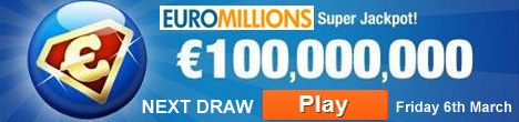 EuroMillions Superdraw €100 MILLION Friday 6th March 2015